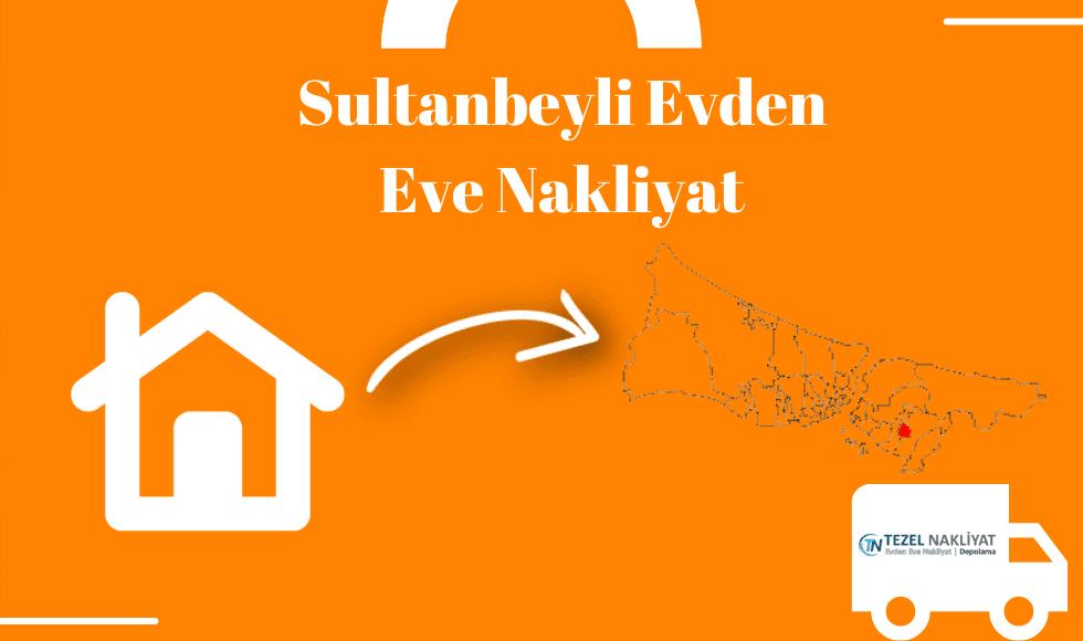 Sultanbeyli evden eve nakliyat, Sultanbeyli asansörlü nakliye, Sultanbeyli nakliyat iletişim bilgileri, Sultanbeyli nakliyat firmaları, Sultanbeyli nakliyat fiyatları